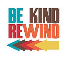 be kind rewind Photographic Print