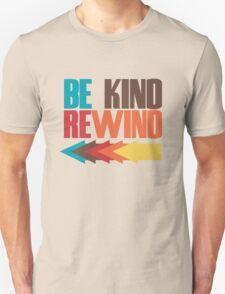 be kind rewind Unisex T-Shirt