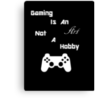 Gaming Is An Art Canvas Print