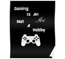 Gaming Is An Art Poster