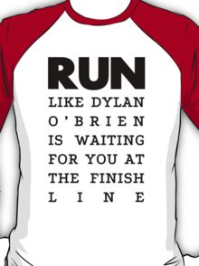 RUN - Dylan O'Brien  T-Shirt