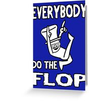 Do the FLOP! Greeting Card