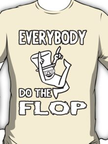 Do the FLOP! T-Shirt