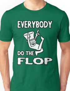 Do the FLOP! Unisex T-Shirt