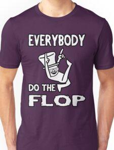 Do the FLOP! Unisex T-Shirt