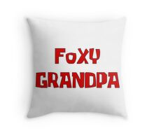FOXY GRANDPA Throw Pillow
