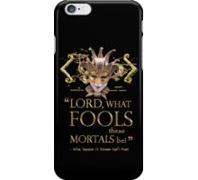 Shakespeare Midsummer Night's Dream Fools Quote iPhone Case/Skin