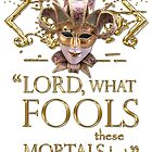 Shakespeare Midsummer Night's Dream Fools Quote by Sally McLean