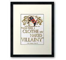 Shakespeare's Richard III Naked Villainy Quote Framed Print