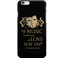 Shakespeare Twelfth Night Love Music Quote iPhone Case/Skin