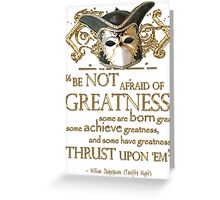 Shakespeare Twelfth Night Greatness Quote Greeting Card