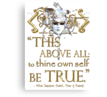 """Shakespeare Hamlet """"own self be true"""" Quote Canvas Print"""