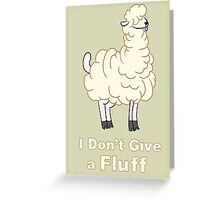 I Don't Give a Fluff Greeting Card