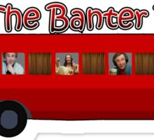 Join The Banter Bus! Sticker