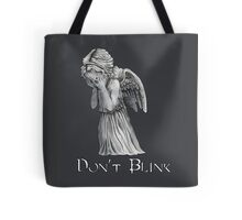 Don't Blink! Tote Bag