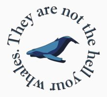 Not The Hell Your Whales (transparent) Kids Clothes