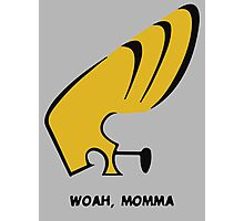 Woah Momma Photographic Print