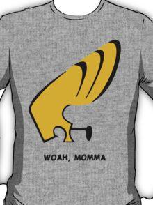 Woah Momma T-Shirt
