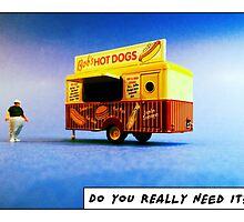 Do you really need it? by TimConstable