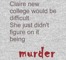 Claire knew college would be difficult Kids Tee