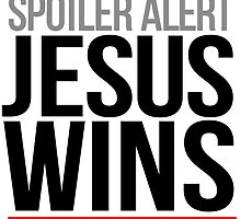 Jesus Wins by PolySciGuy