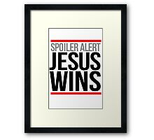 Jesus Wins Framed Print