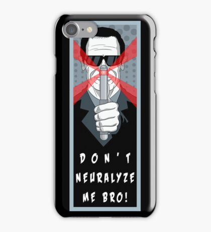 "Men in Black ""Don't Neurolyze Me Bro!""  iPhone Case/Skin"
