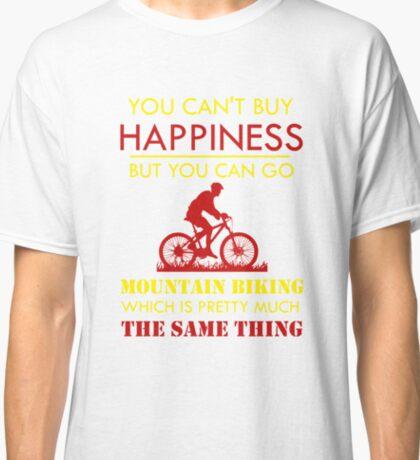You Can't Buy Happiness But You Can Go Mountain Biking Classic T-Shirt