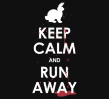 KEEP CALM and RUN AWAY! by JohnBealDesign