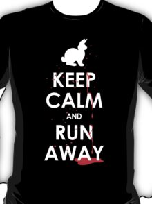 KEEP CALM and RUN AWAY! T-Shirt