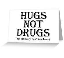 Hugs Not Drugs, White Greeting Card