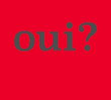 Oui? by Stephanie Komen