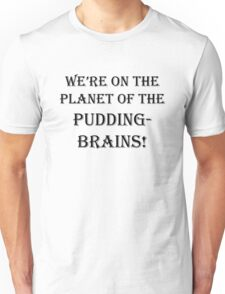 Planet of the Pudding Brains Unisex T-Shirt