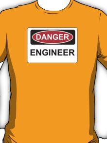 Danger Engineer - Warning Sign T-Shirt