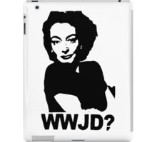 Joan Crawford - WWJD? iPad Case/Skin