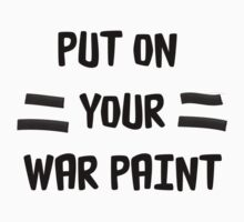 Put on your War Paint by Robinhatesyou