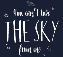 You Can't Take The Sky From Me by simplycreate