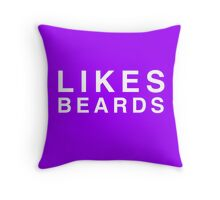 Likes Beards (DS) Throw Pillow