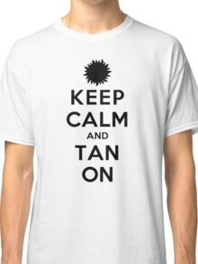 Keep Calm and Tan On (LS) Classic T-Shirt