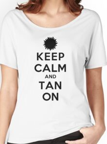 Keep Calm and Tan On (LS) Women's Relaxed Fit T-Shirt