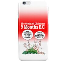 The Origin of Christmas, 9 Months B.C. iPhone Case/Skin