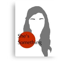 Teen Wolf - She's Something Canvas Print