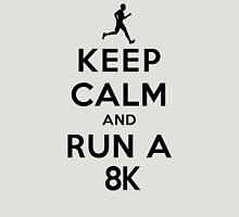 Keep Calm and Run a 8k Male (LS) Unisex T-Shirt