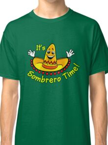 It's Sombrero Mexican Party Time Classic T-Shirt