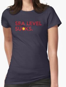 Sea Level Sucks Womens Fitted T-Shirt