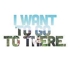 I want to go to there. Photographic Print