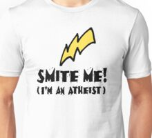 Smite Me! I'm an Atheist (Light background) Unisex T-Shirt
