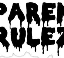 No Parentz, No Rulez. Sticker