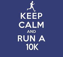 Keep Calm and Run a 10k (LS) Unisex T-Shirt
