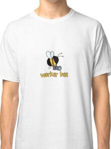 Worker Bee - photographer Classic T-Shirt